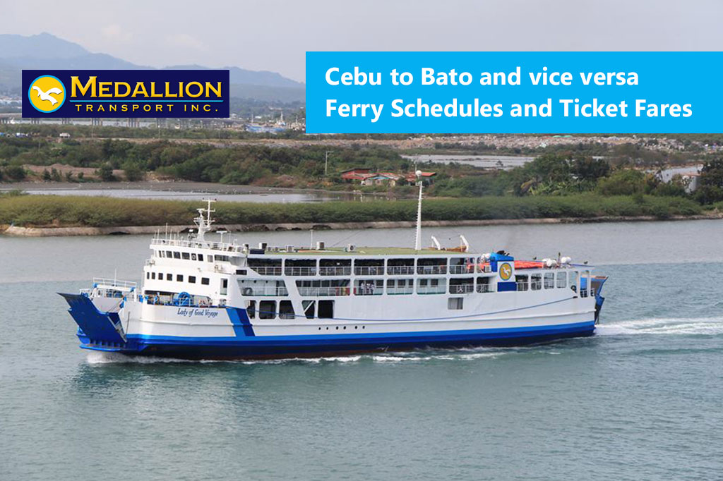 Cebu to Bato and v.v.: Medallion Transport Schedule & Fare Rates
