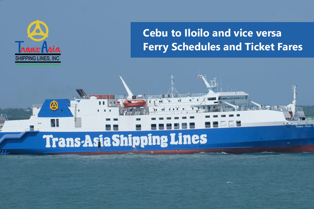 Cebu to Iloilo and v.v.: Trans-Asia Ferry Schedule & Fare Rates