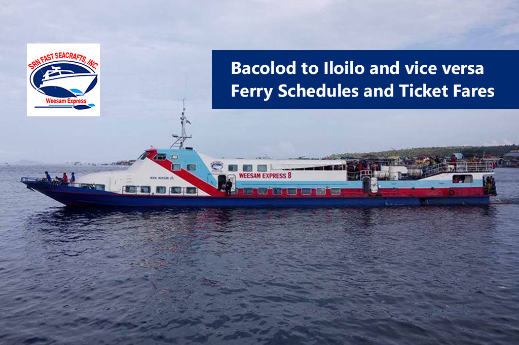 Bacolod to Iloilo and v.v.: Weesam Express Schedule & Fare Rates
