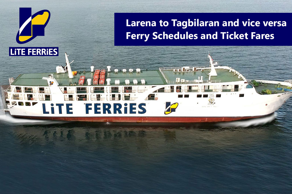 2020 Lite Ferry Larena-Tagbilaran: Schedule, Ticket Fare & Booking