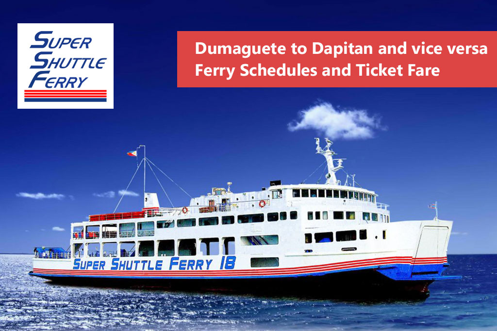 2020 Dumaguete to Dapitan and v.v.: Super Shuttle Ferry Schedule & Fares