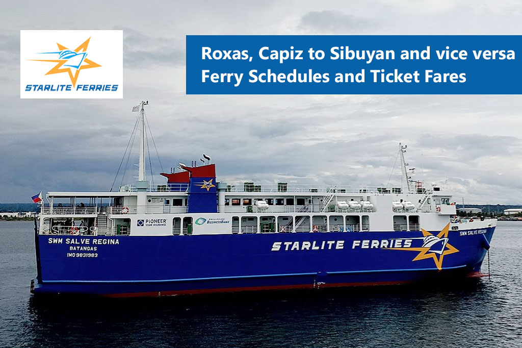 2020 Roxas to Sibuyan and v.v.: Starlite Ferries Schedule & Fare Rates