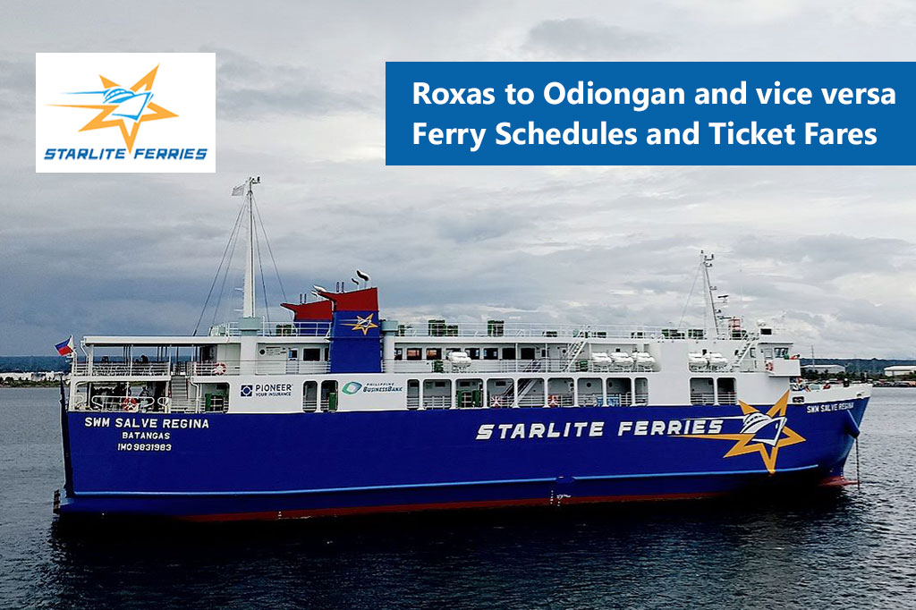2020 Roxas to Odiongan and v.v.: Starlite Ferries Schedule & Fare Rates