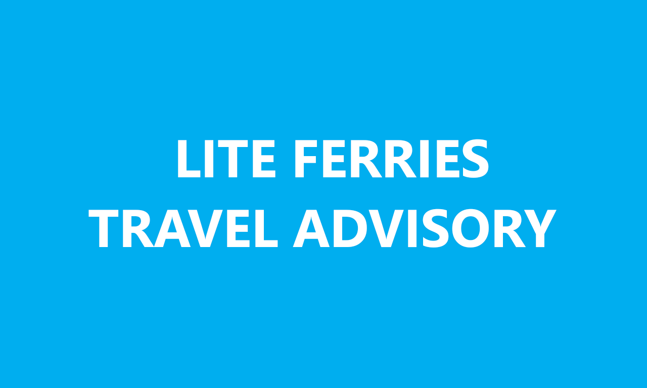 Lite Ferries Travel Advisory – August 4
