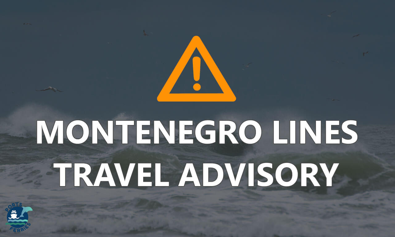 Travel Advisory - Montenegro Lines