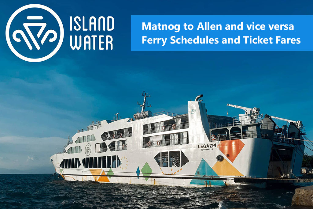 Matnog to Allen and v.v.: Island Water Schedule & Fare Rates