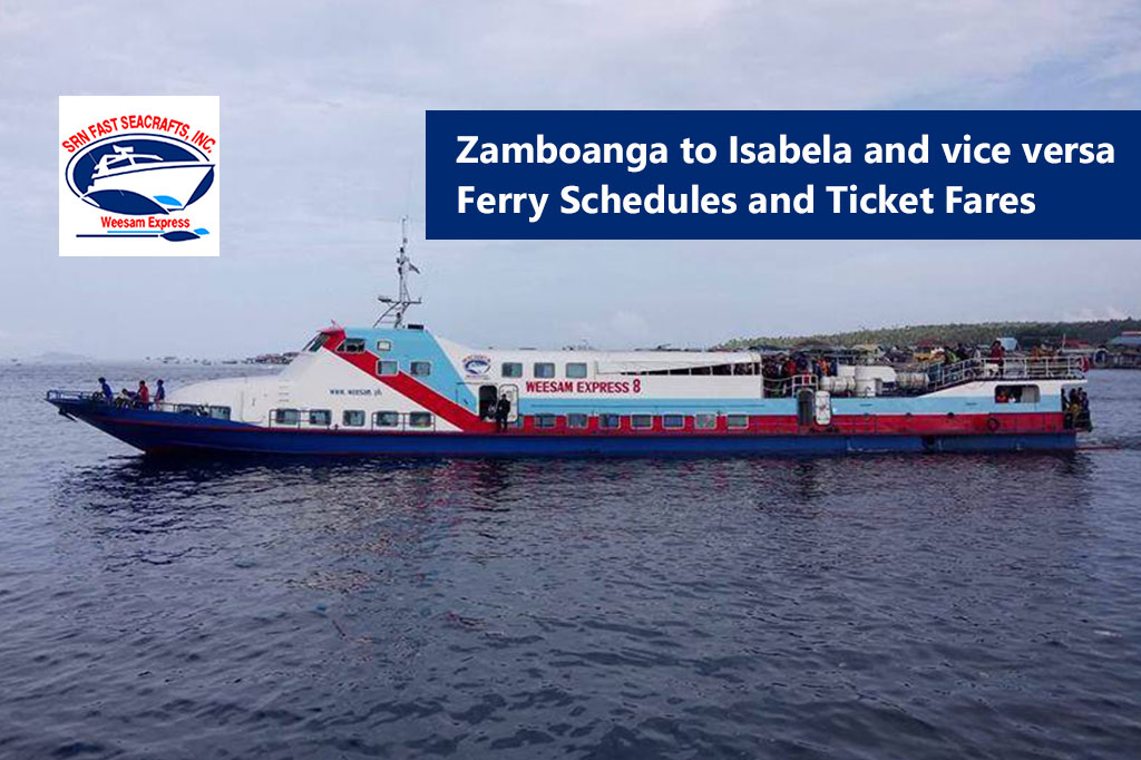 Zamboanga to Isabela and v.v.: Weesam Express Schedule & Fare Rates