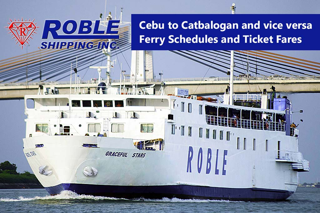 Cebu to Cabatlogan and v.v.: Roble Shipping Schedule & Fares