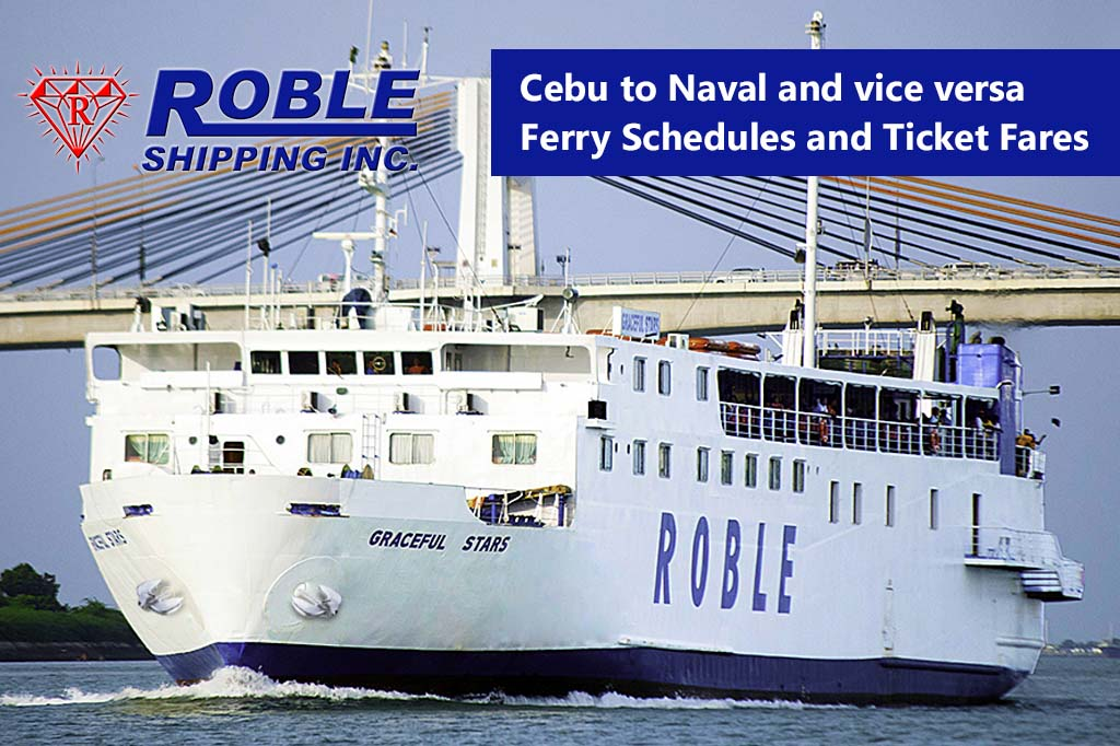 Cebu to Naval and v.v.: Roble Shipping Schedule & Fare Rates