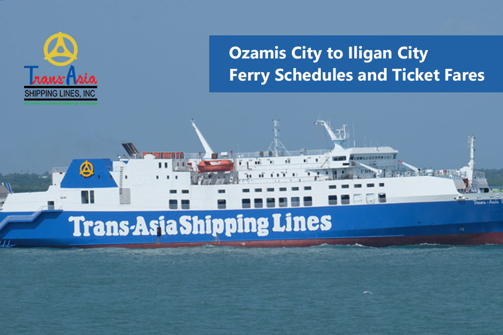 2020 Ozamis to Iligan: Trans-Asia Schedule & Fare Rates