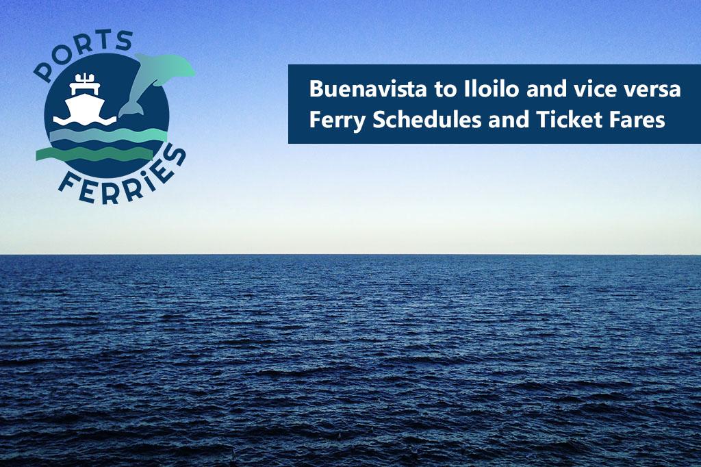 Buenavista to Iloilo and v.v.: Ferry Schedules, Travel Time & Fare Rates