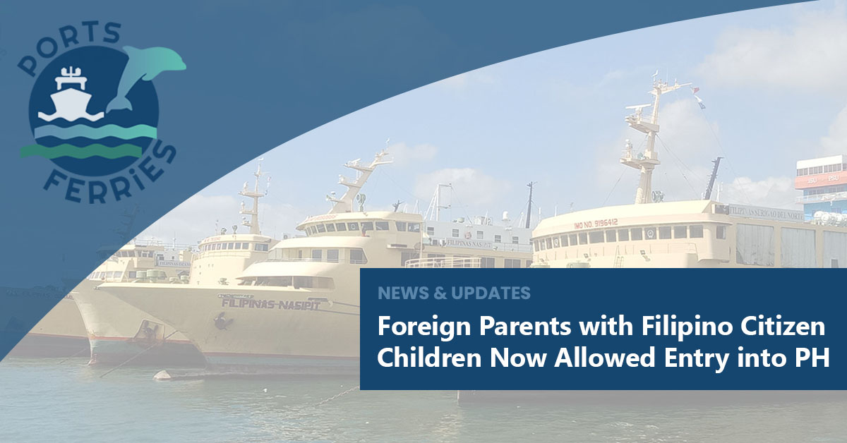Foreign Parents with Filipino Citizen Children Now Allowed Entry into PH