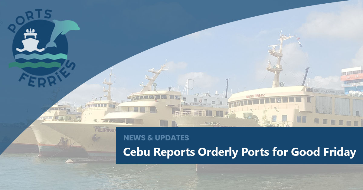 Cebu Reports Orderly Ports for Good Friday