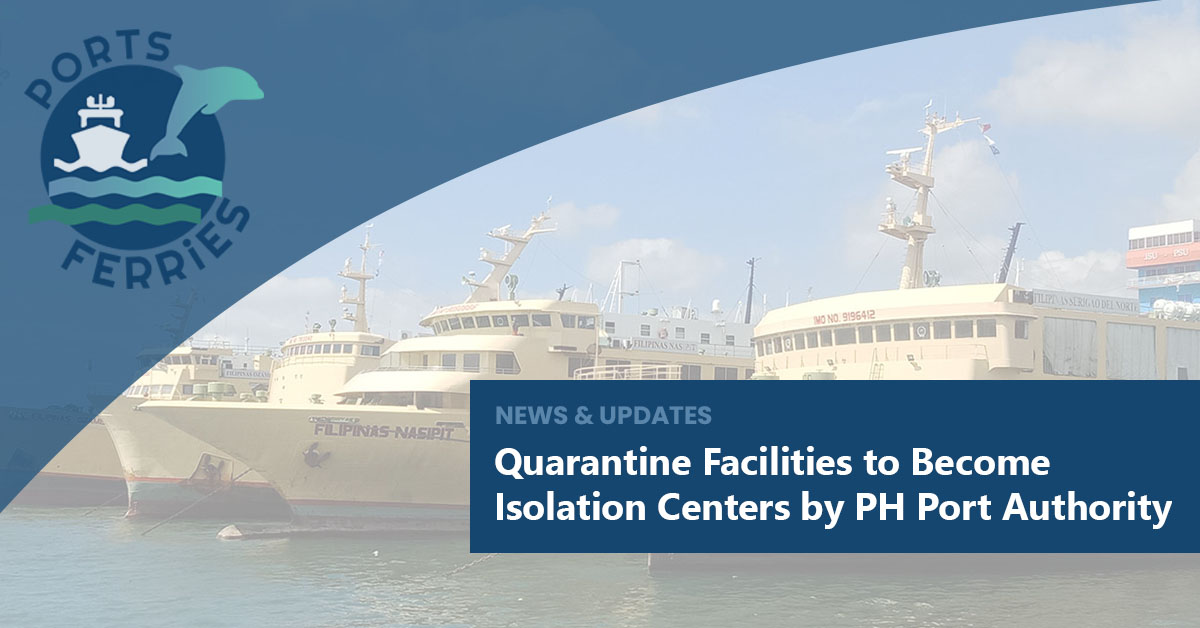 Quarantine Facilities to Become Isolation Centers by PH Port Authority