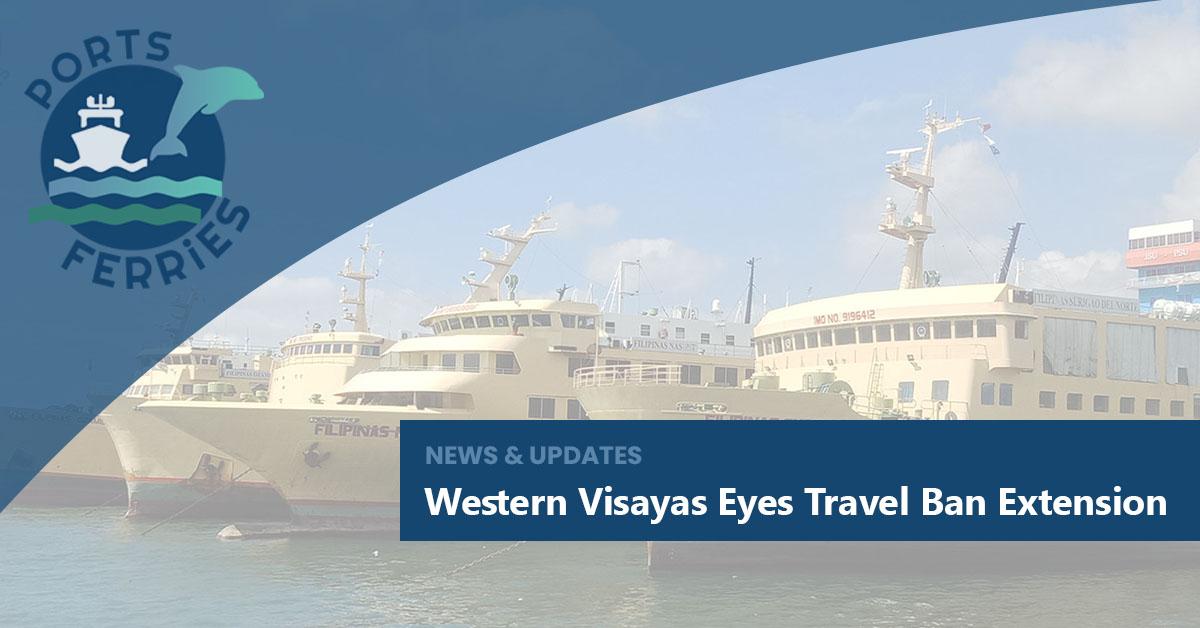 Western Visayas Eyes Travel Ban Extension